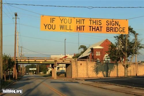 bridge,cars,driving,failboat,height,oddly specific,signs