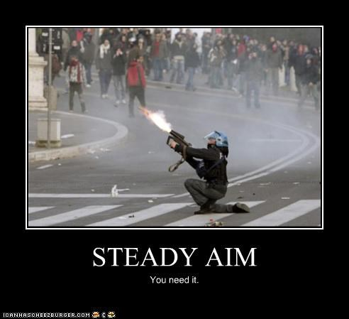 STEADY AIM You need it.