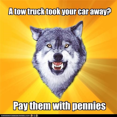 Courage Wolf heavy man pennies tow truck