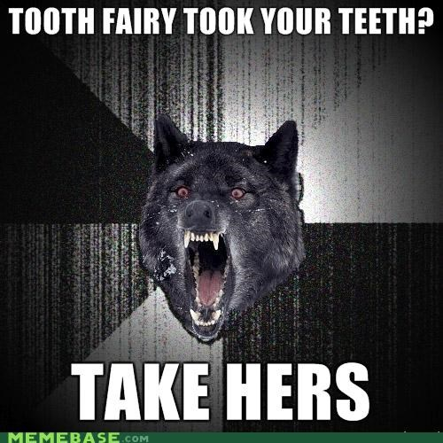 Insanity Wolf,teeth,tooth,tooth fairy