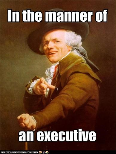 In the manner of an executive