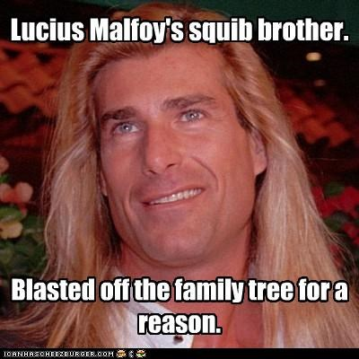 Lucius Malfoy's squib brother. Blasted off the family tree for a reason.
