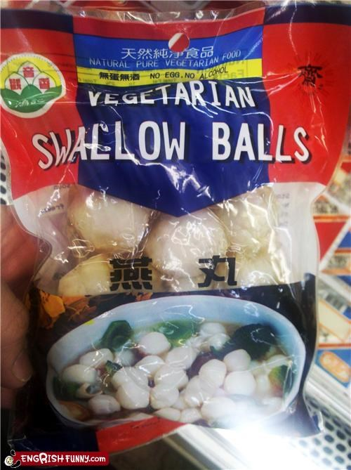ball,engrish,food,lol,swallow