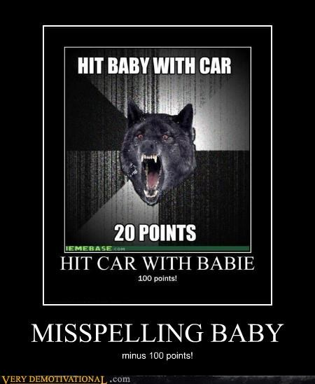 Babies,idiots,Insanity Wolf,misspelling,points,recursion