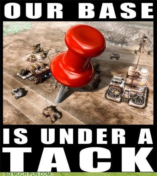 base,command-conquer,homophone,pricking,sharp,sticking,stuck,tack,under,under attack