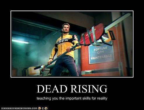 DEAD RISING teaching you the important skills for reality