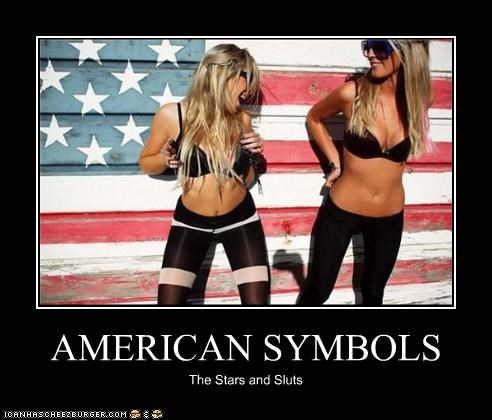 AMERICAN SYMBOLS The Stars and Sluts
