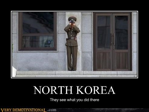 NORTH KOREA They see what you did there