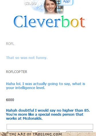 9000,Cleverbot,IQ,McDonald's,special needs,wow what a burn