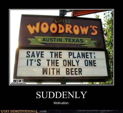 Austin,beer,Hall of Fame,motivation,save the planet,suddenly,texas