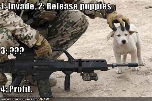 dogs,guns,invasion,military,plans,profit,puppy,schemes