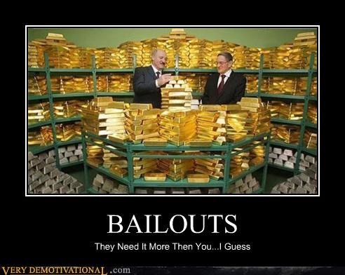 bailouts banks gold governments Hypocrisy stfu