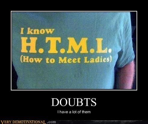 doubts,HTML,ladies,lining up,nerds,puns