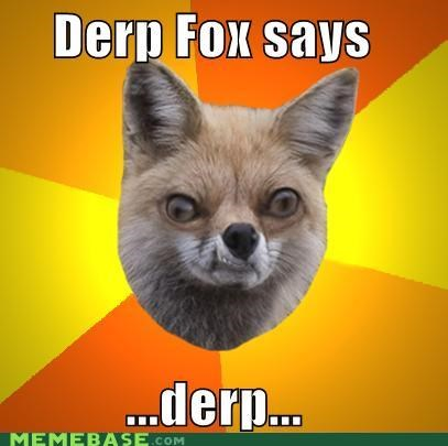 Derp Fox says: