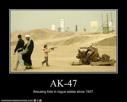 AK-47 Amusing kids in rogue states since 1947.