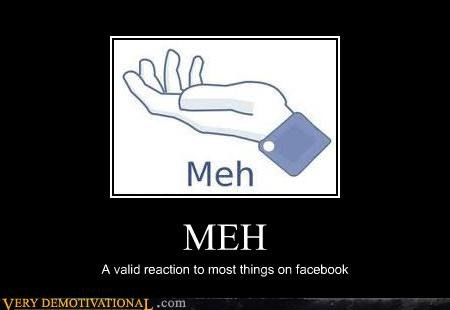 facebook,internet,like button,meh,modern living