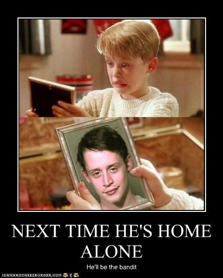 NEXT TIME HE'S HOME ALONE He'll be the bandit