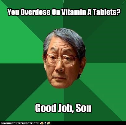good jorb,high expectations asian dad,Memes,overachiever,Vitamin A