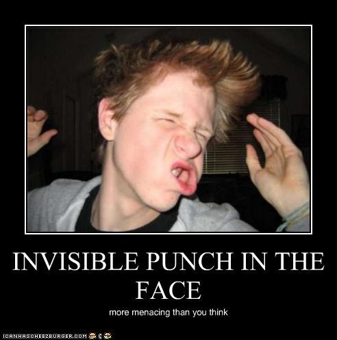 INVISIBLE PUNCH IN THE FACE more menacing than you think