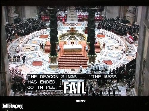 closed captions,failboat,g rated,Mass,peace,pee,religion