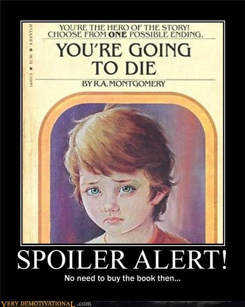 books,Death,Impending Doom,sad but true,sorry kid