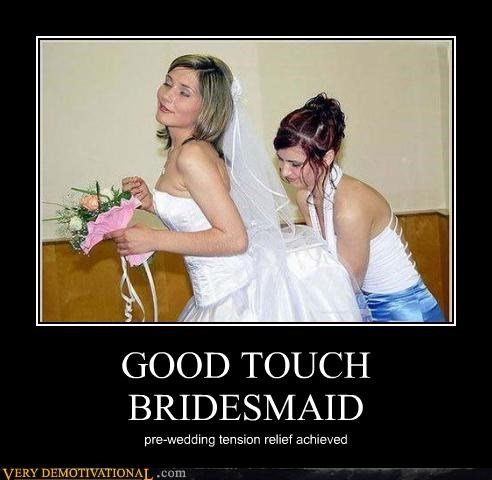 GOOD TOUCH BRIDESMAID pre-wedding tension relief achieved