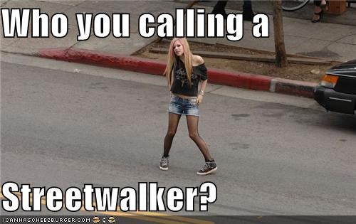 Who you calling a Streetwalker?