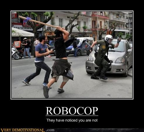 ROBOCOP They have noticed you are not