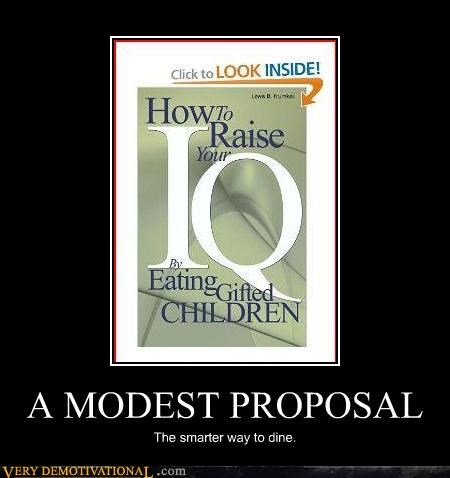 a modest proposal,books,cannibalism,children,IQ,jonathan swift
