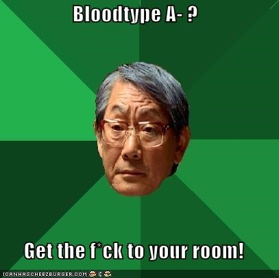 Bloodtype A- ?  Get the f*ck to your room!