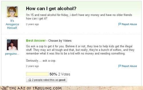 alcohol cops hard time kids softies Yahoo Answer Fails - 4304968960