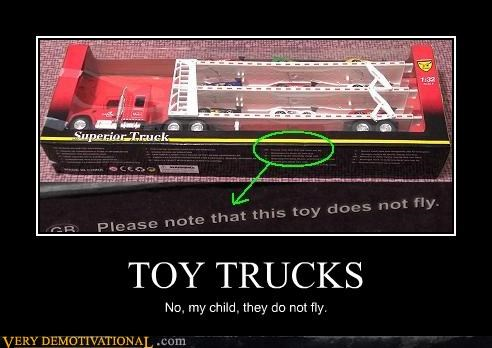 idiots,imagination,kids,sad but true,trucks,unnecessary