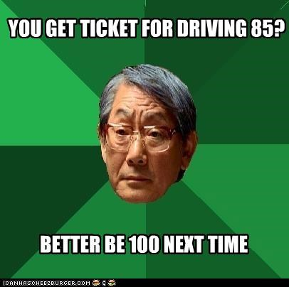 100 85 high expectations asian dad Memes speeding ticket - 4305646592
