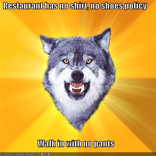 Courage Wolf no pants no shirt no shoes - 4305674752