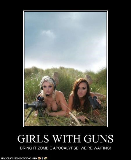 GIRLS WITH GUNS BRING IT ZOMBIE APOCALYPSE! WE'RE WAITING!