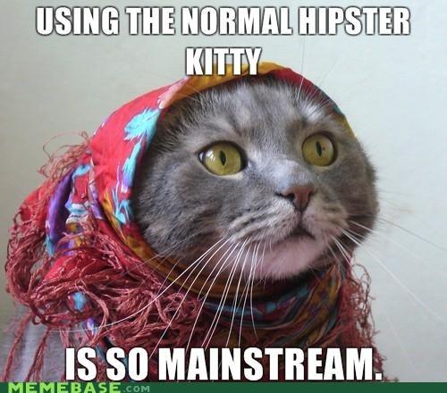 babushka cat Hipster Kitty so mainstream - 4306338304