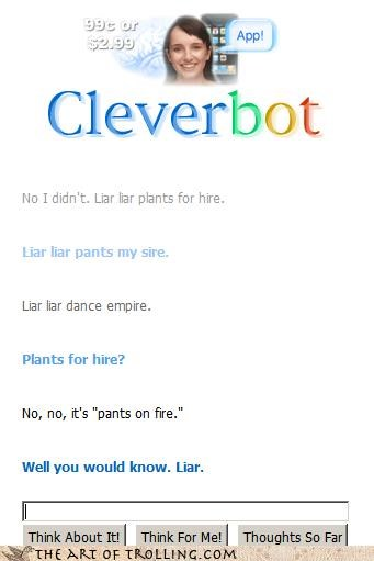 Cleverbot,hire,liar,pants on fire,plants,popcap,zombie