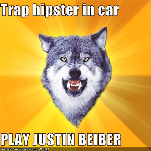 Bieber Courage Wolf deprogramming hipster trap - 4307832064