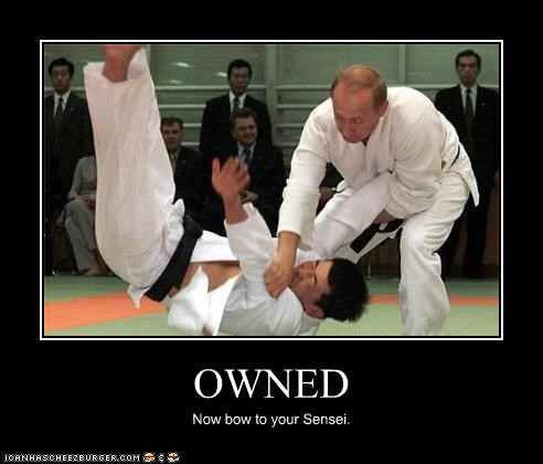 OWNED Now bow to your Sensei.