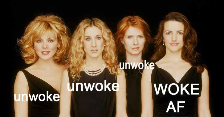 Funny sex and the city memes, #wokecharlotte, SATC, carrie, samantha, charlotte, miranda, nyc, sex, woke, politics.