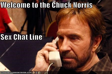 Welcome to the Chuck Norris Sex Chat Line