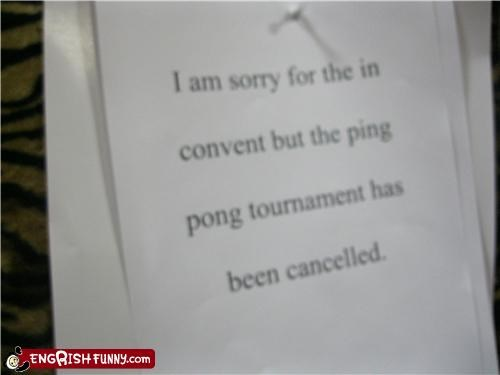 accident,inconvenience,nuns,ping pong,religion,sign,spelling,tournament