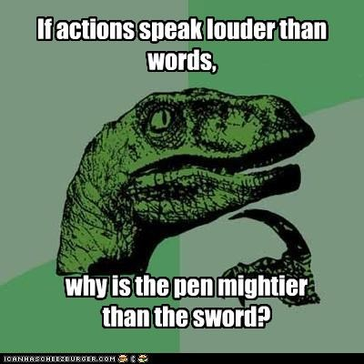 actions,pen,philosoraptor,sword,words