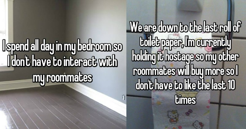 confessions about living with roommates