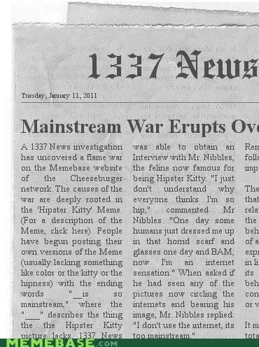 1337 news,Hipster Kitty,mainstream,newspaper,war