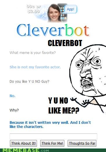 Cleverbot hates memes Y U No Guy - 4320603136