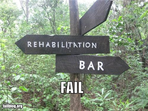 bad idea,bar,failboat,g rated,juxtaposition,rehab,signs