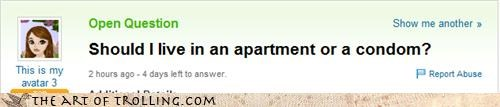 apartment,condom,fit,perfect,safety first,Yahoo Answer Fails