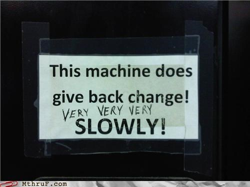 change coins note slow vending machine - 4322747648