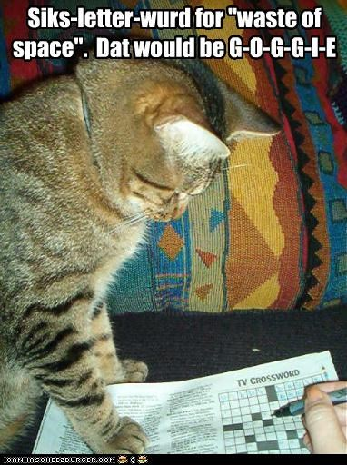 answer,caption,captioned,cat,crossword,crossword puzzle,goggie,letters,puzzle,six,synonym,waste of space,word
